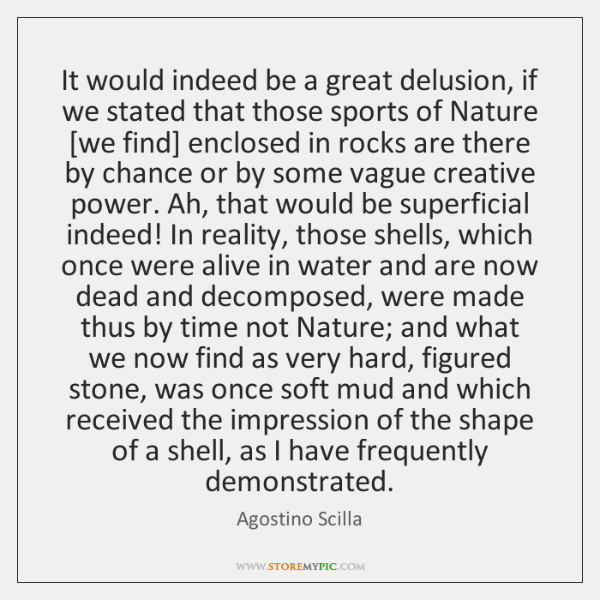 It would indeed be a great delusion, if we stated that those ...