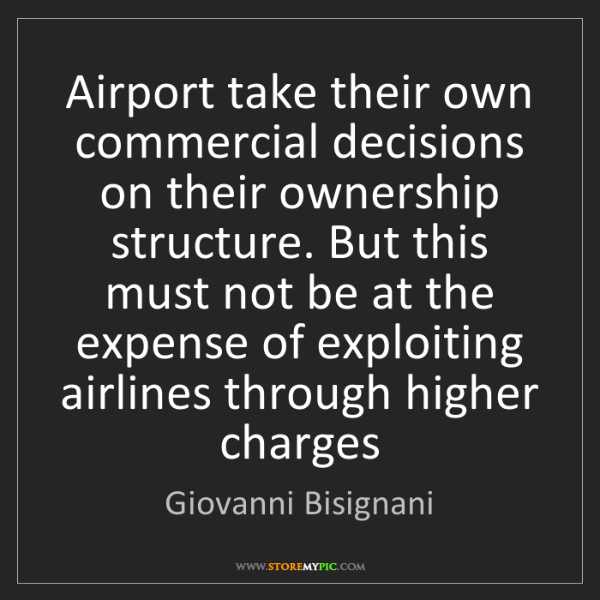 Giovanni Bisignani: Airport take their own commercial decisions on their...