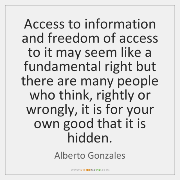 Access to information and freedom of access to it may seem like ...