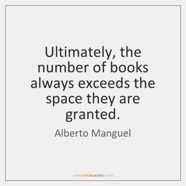 Ultimately, the number of books always exceeds the space they are granted.