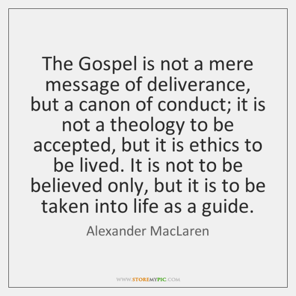 The Gospel is not a mere message of deliverance, but a canon ...