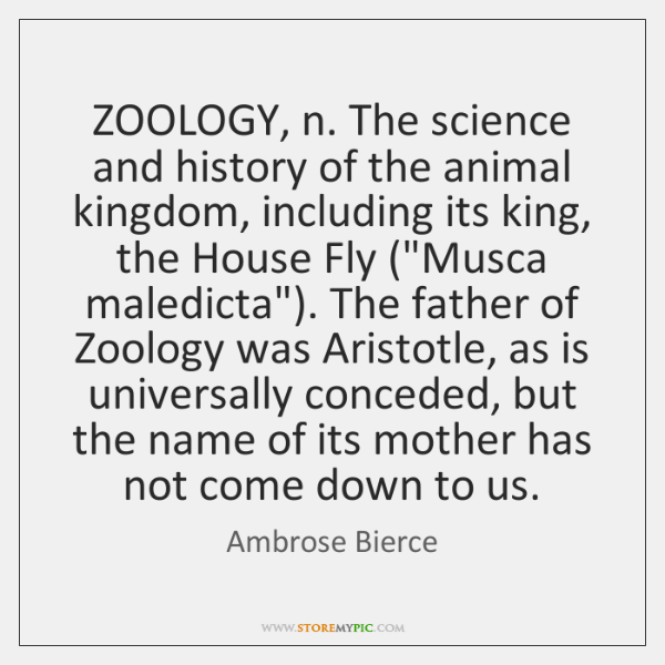 ZOOLOGY, n. The science and history of the animal kingdom, including its ...