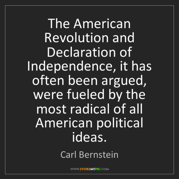 Carl Bernstein: The American Revolution and Declaration of Independence,...