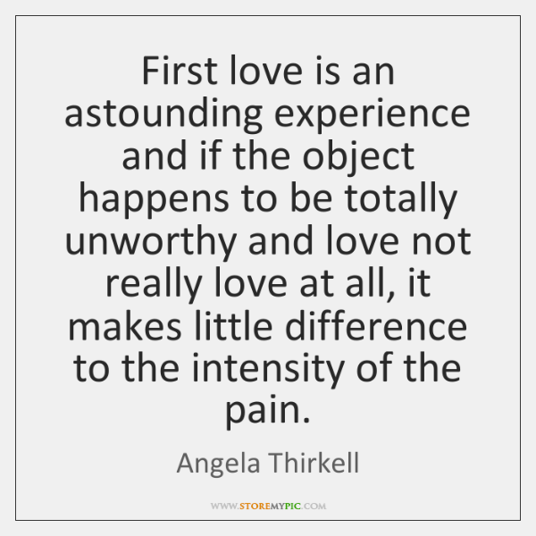 First love is an astounding experience and if the object happens to ...