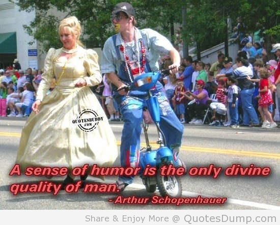 A sense of humor is the only divine quality of man