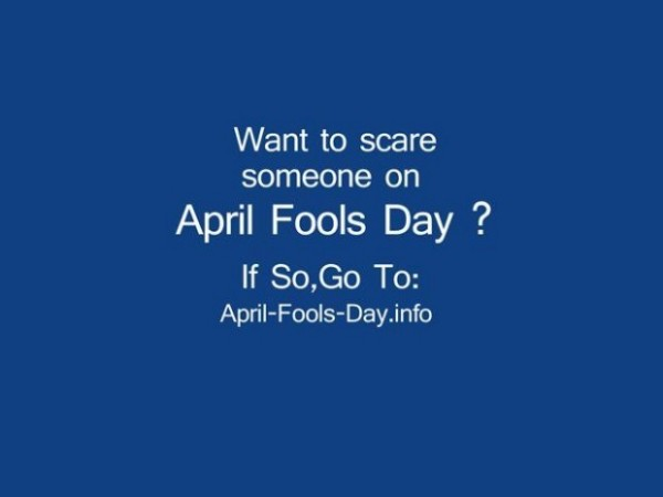 Want to scare someone on april fools day