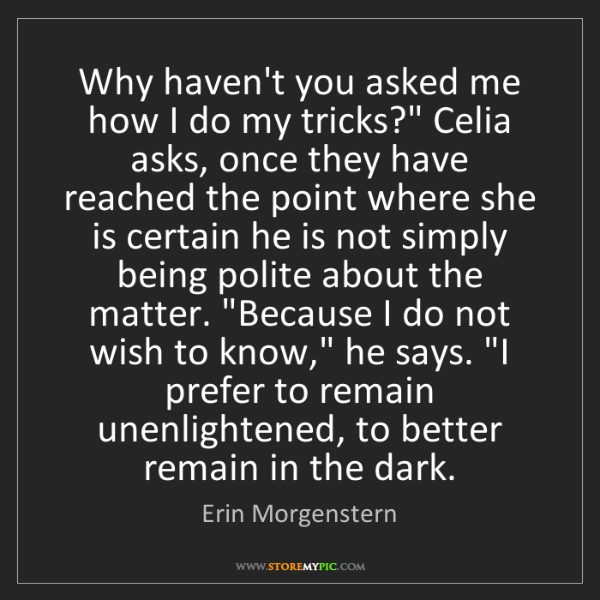 "Erin Morgenstern: Why haven't you asked me how I do my tricks?"" Celia asks,..."