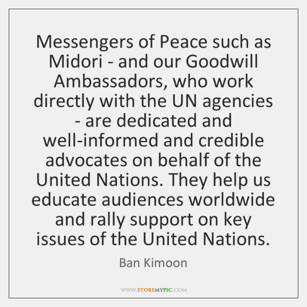 Messengers of Peace such as Midori - and our Goodwill Ambassadors, who ...