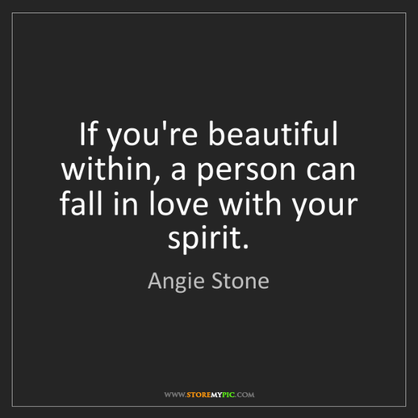 Angie Stone: If you're beautiful within, a person can fall in love...