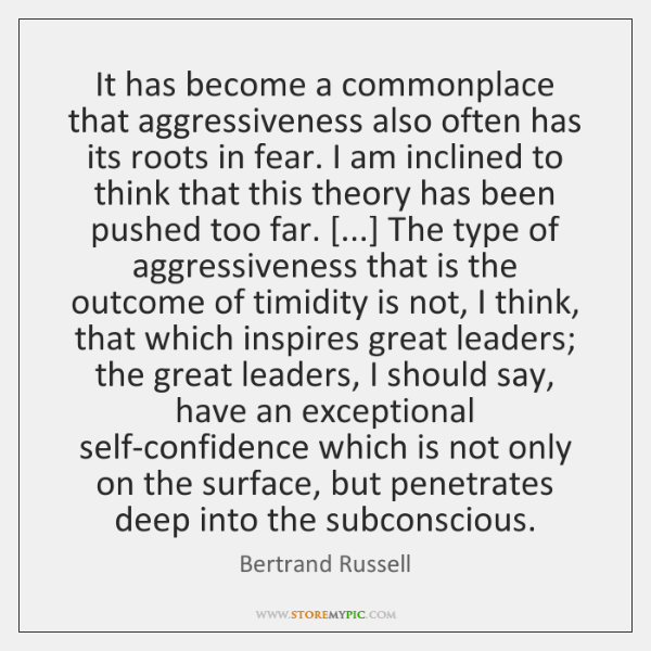 It has become a commonplace that aggressiveness also often has its roots ...