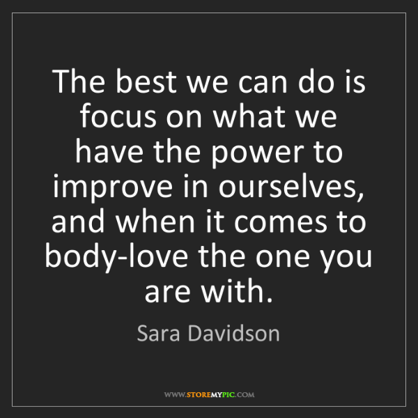 Sara Davidson: The best we can do is focus on what we have the power...