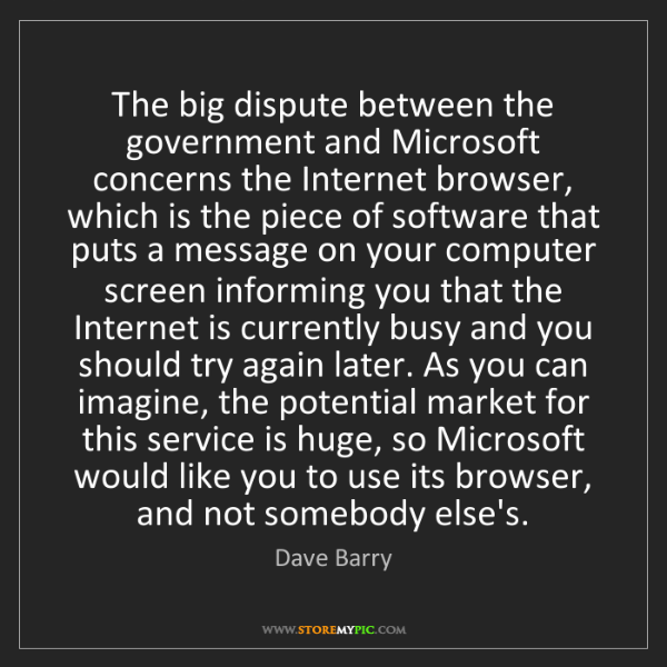 Dave Barry: The big dispute between the government and Microsoft...