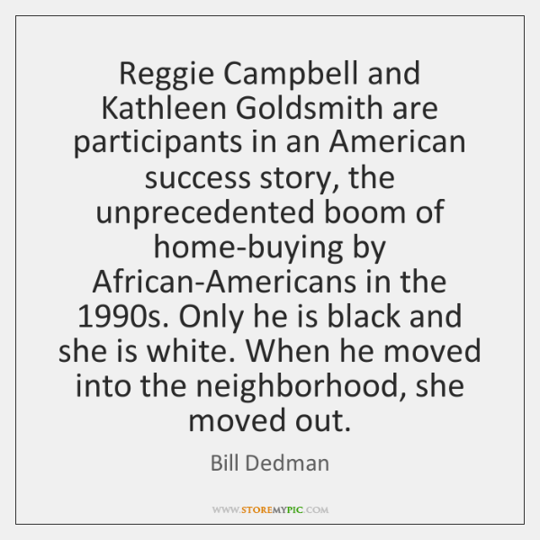 Reggie Campbell and Kathleen Goldsmith are participants in an American success story, ...
