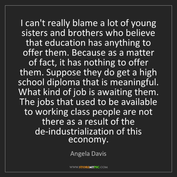 Angela Davis: I can't really blame a lot of young sisters and brothers...