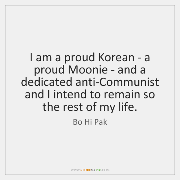 I am a proud Korean - a proud Moonie - and a ...