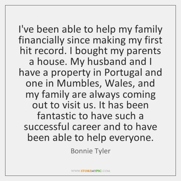 I've been able to help my family financially since making my first ...