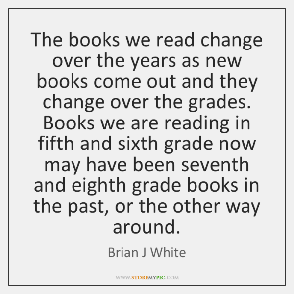 The books we read change over the years as new books come ...