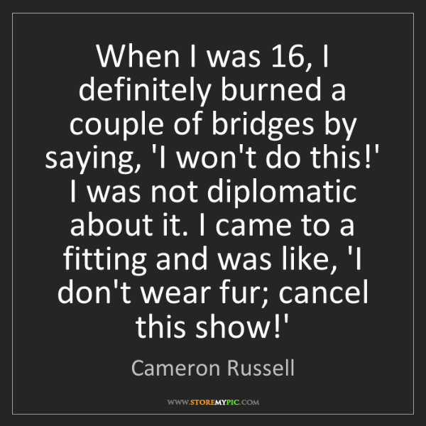 Cameron Russell: When I was 16, I definitely burned a couple of bridges...
