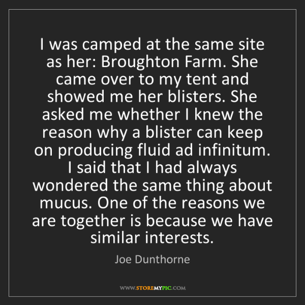 Joe Dunthorne: I was camped at the same site as her: Broughton Farm....