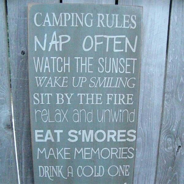 Camping rules nap often watch the sunset wake up smiling sit by the fire relax and unw