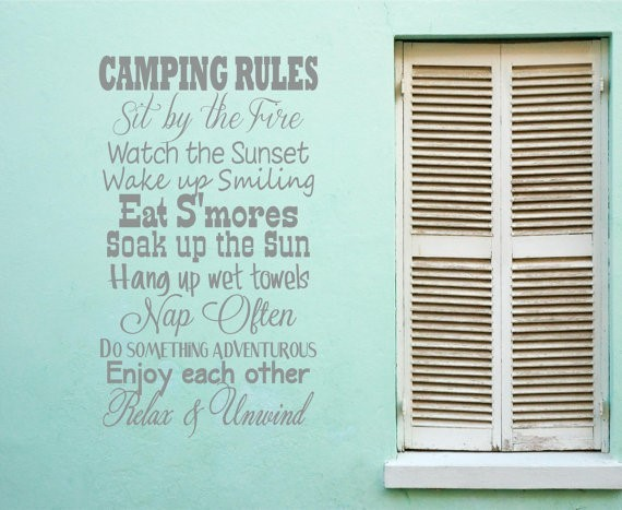 Camping rules sit by the fire watch the sunset wake up smiling