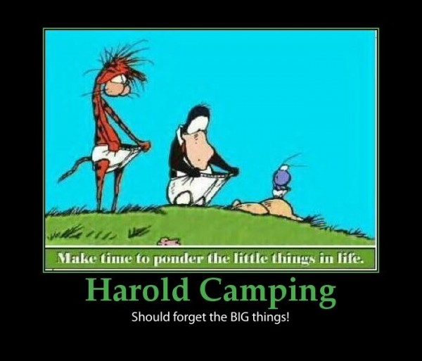 Make time to ponder little things in life harold camping should forget the big things