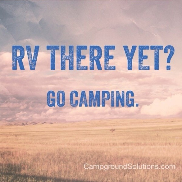 Rv there yet go camping