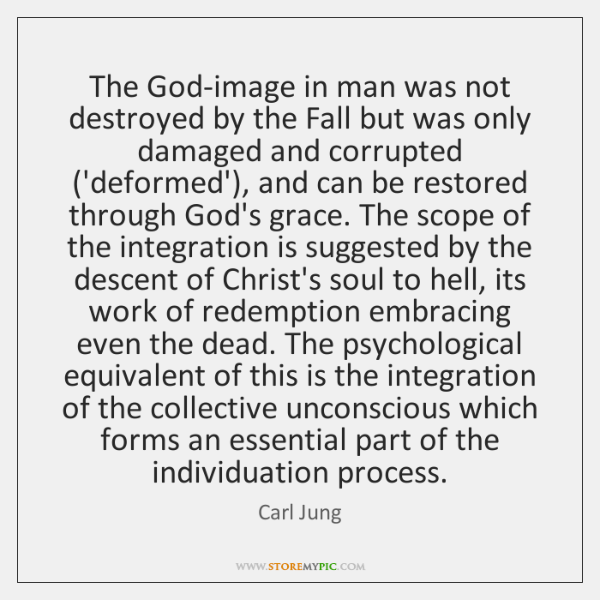 The God-image in man was not destroyed by the Fall but was ...