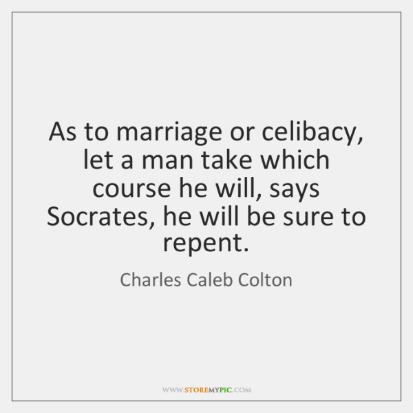 As to marriage or celibacy, let a man take which course he ...