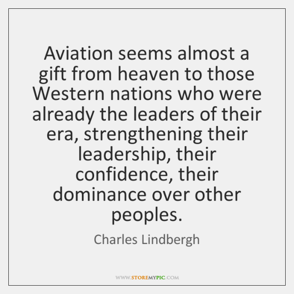 Aviation seems almost a gift from heaven to those Western nations who ...