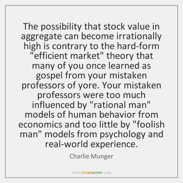 The possibility that stock value in aggregate can become irrationally high is ...