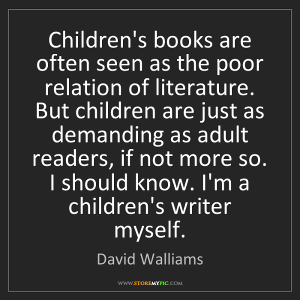 David Walliams: Children's books are often seen as the poor relation...