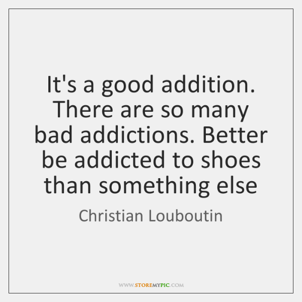 It's a good addition. There are so many bad addictions. Better be ...