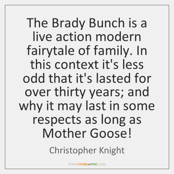 The Brady Bunch is a live action modern fairytale of family. In ...