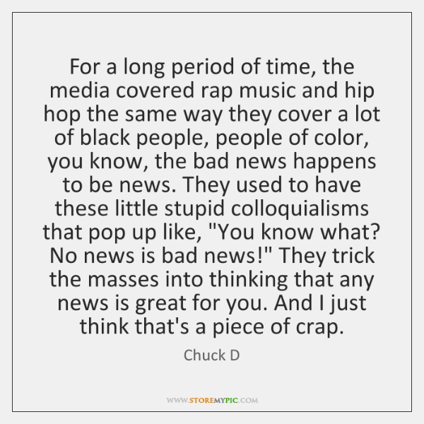 For a long period of time, the media covered rap music and ...