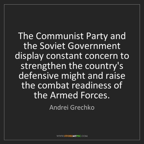 Andrei Grechko: The Communist Party and the Soviet Government display...