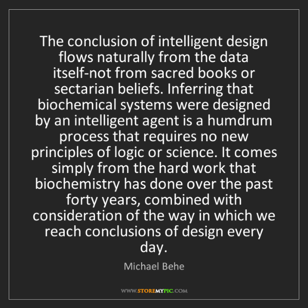 Michael Behe: The conclusion of intelligent design flows naturally...