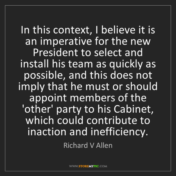 Richard V Allen: In this context, I believe it is an imperative for the...