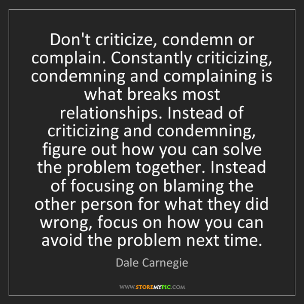 Dale Carnegie Dont Criticize Condemn Or Complain Constantly