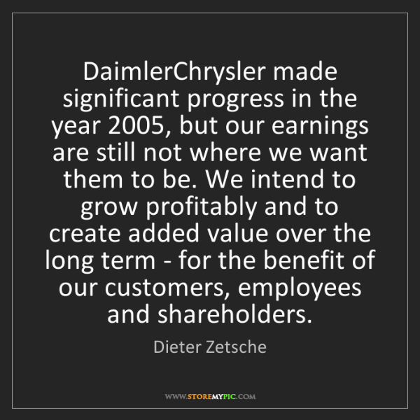 Dieter Zetsche: DaimlerChrysler made significant progress in the year...