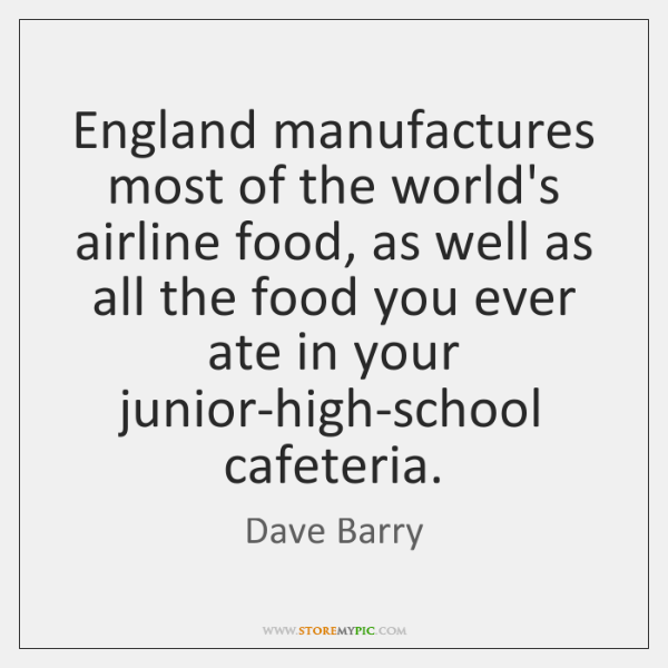 England manufactures most of the world's airline food, as well as all ...