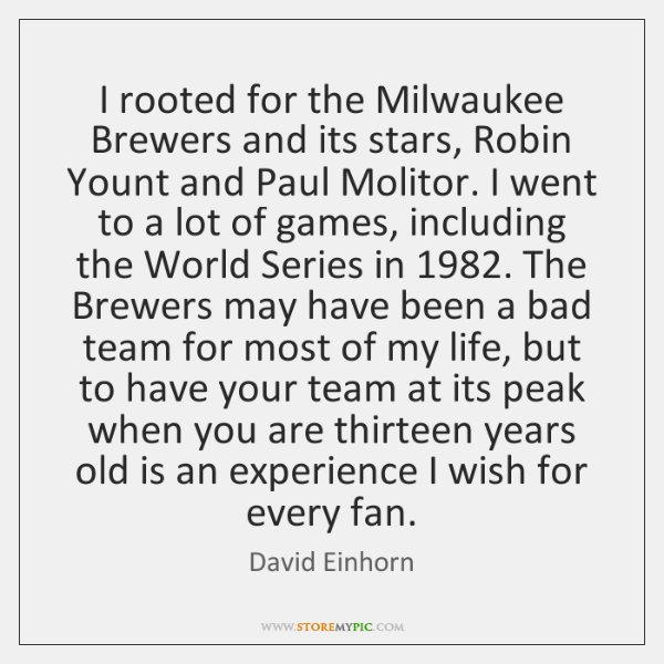 I rooted for the Milwaukee Brewers and its stars, Robin Yount and ...