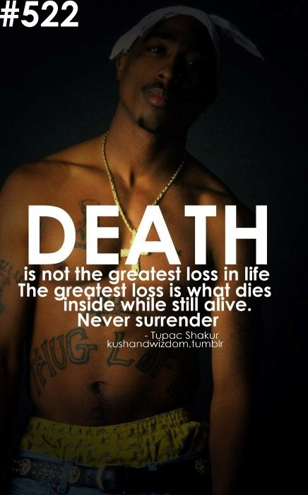 Death is not the greatest loss in life the greatest loss is what dies inside whil still