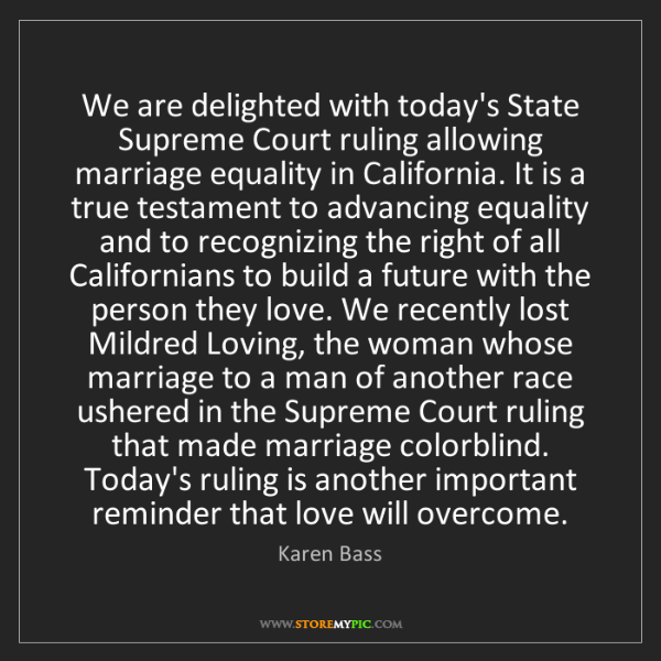 Karen Bass: We are delighted with today's State Supreme Court ruling...