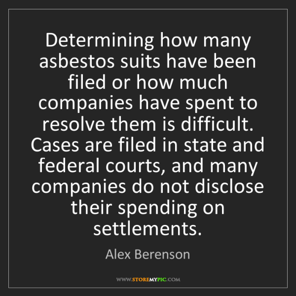 Alex Berenson: Determining how many asbestos suits have been filed or...