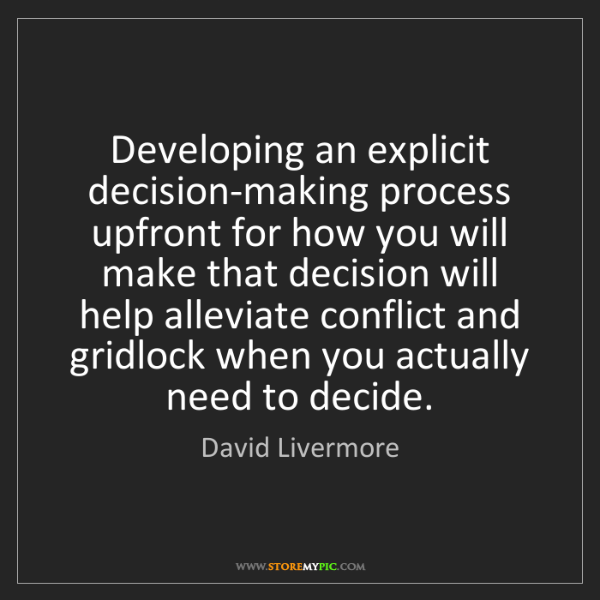 David Livermore: Developing an explicit decision-making process upfront...