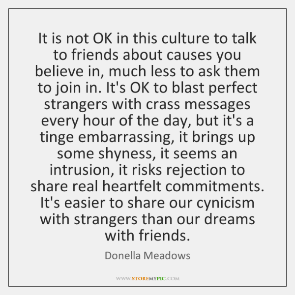 It is not OK in this culture to talk to friends about ...