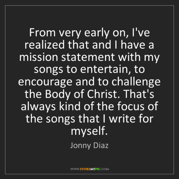 Jonny Diaz: From very early on, I've realized that and I have a mission...
