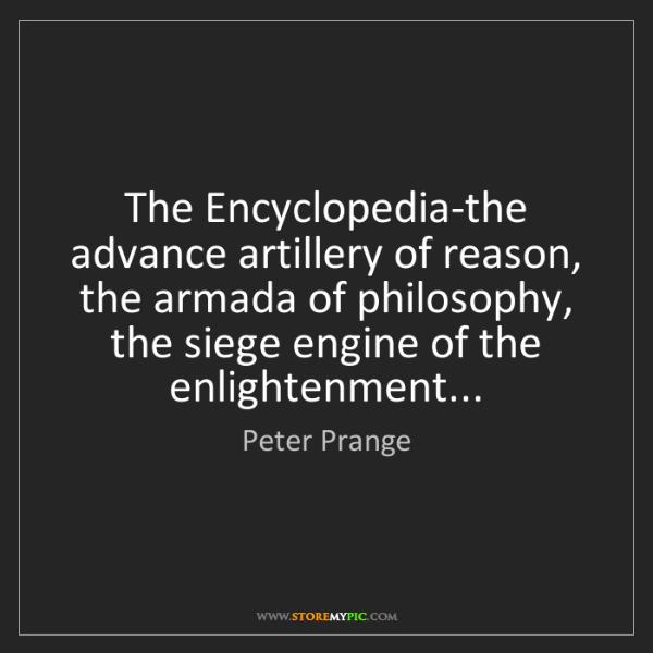 Peter Prange: The Encyclopedia-the advance artillery of reason, the...