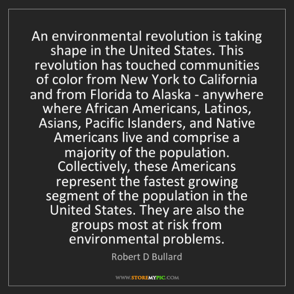 Robert D Bullard: An environmental revolution is taking shape in the United...
